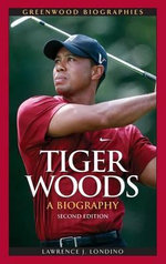 Tiger Woods : A Biography - Lawrence J Londino