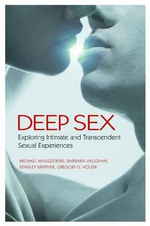 Deep Sex : Exploring Intimate and Transcendent Sexual Experiences - Stanley C. Krippner