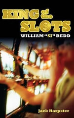 King of the Slots : William - Jack Harpster