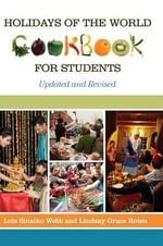 Holidays of the World Cookbook for Students : Updated and Revised - Lois Sinaiko Webb