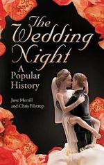 The Wedding Night : A Popular History - Jane Merrill