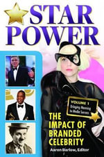 Star Power : The Impact of Branded Celebrity - Aaron J. Barlow