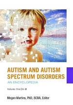 Autism and Autism Spectrum Disorders [2 Volumes] : An Encyclopedia - Megan Martins