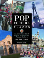 Pop Culture Places : An Encyclopedia of Places in American Popular Culture - Gladys L. Knight