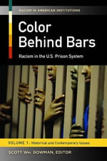 Color Behind Bars [2 volumes] : Racism in the U.S. Prison System - Scott William Bowman