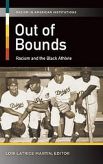 Out of Bounds : Racism and the Black Athlete - Lori Latrice Martin