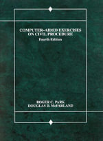 Computer-Aided Exercises on Civil Procedure - Roger C. Park