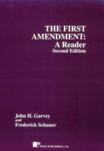 Garvey First Amendment Reader : A Reader - GARVEY & SCHAUER