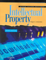Intellectual Property : Black Letter Outlines - Roger E Schechter
