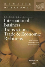 Principles of International Business Transactions, Trade and Economic Relations :  Text, Materials, and Cases on the Civil and Commo... - Ralph H Folsom
