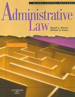 Administrative Law : Cases, Problems and Exercises - Russell L Weaver