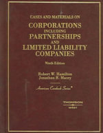 Hamilton and Macey's Cases and Materials on Corporationsincluding Partnerships and Limited Liability Companies, 9th (American Casebook Series]) - Robert W Hamilton