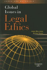 Global Issues in Legal Ethics : Cases and Materials - Vincent James E Moliterno