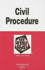 Civil Procedure in a Nutshell - Mary Kay Kane