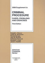 Criminal Procedure Supplement : Cases, Problems & Exercises - Russell L Weaver
