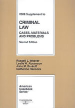 Criminal Law Supplement : Cases, Materials and Problems - Russell L Weaver