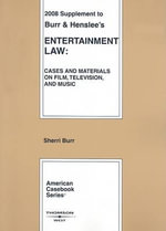 Entertainment Law Supplement : Cases and Materials on Film, Television, and Music - Sheri L Burr