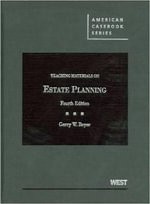 Beyer's Teaching Materials on Estate Planning, 4th - Gerry W Beyer