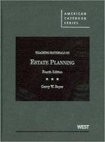 Beyer's Teaching Materials on Estate Planning, 4th - Gerry W Beyer