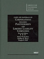 Hamilton, Macey and Moll's Cases and Materials on Corporations Including Partnerships and Limited Liability Companies, 11th : Economics, Politics and Policy - Robert W Hamilton