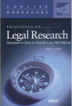 Olson's Principles of Legal Research (Successor to How to Find the Law, 9th) (Concise Hornbook Series) - Kent Olson