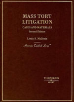 Mass Tort Litigation : Cases and Materials - Linda S Mullenix