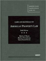 Kurtz, Hovenkamp, and Brown's Cases and Materials on American Property Law, 6th - Sheldon F Kurtz