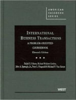 Folsom, Gordon, Spanogle, Jr., Fitzgerald and Van Alstine's International Business Transactions : A Problem-Oriented Coursebook, 11th - Ralph H Folsom