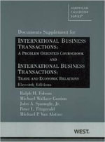 Folsom, Gordon, Spanogle Jr., Fitzgerald and Van Alstine's International Business Transactions : A Problem Oriented Coursebook and International Business Transactions: Trade and Economic Relations, 11th, Documents Supplement - Ralph H Folsom