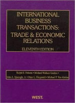 International Business Transactions : Trade & Economic Relations - Ralph H Folsom