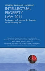 Intellectual Property Law 2011 : Top Lawyers on Trends and Key Strategies for the Upcoming Year - Roberta Jacobs-Meadway