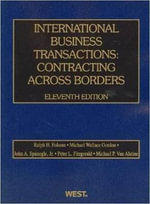 Folsom, Gordon, Spanogle Jr., Fitzgerald and Van Alstine's International Business Transactions : Contracting Across Borders, 11th - Ralph H Folsom