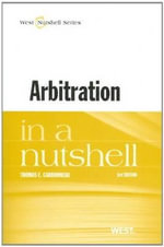 Arbitration in a Nutshell : In a Nutshell (West Publishing) - Thomas E Carbonneau