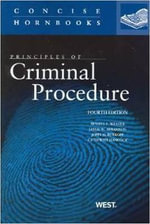 Weaver, Abramson, Burkoff, and Hancock's Principles of Criminal Procedure, 4th (Concise Hornbook Series) - Russell L Weaver