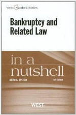 Epstein's Bankruptcy and Related Law in a Nutshell, 8th - David G Epstein