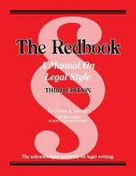 The Redbook : A Manual on Legal Style, 3D - President Bryan A Garner