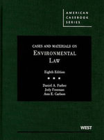 Cases and Materials on Environmental Law : American Casebooks (Hardcover) - Henry J Fletcher Professor of Law and Associate Dean for Research Daniel A Farber