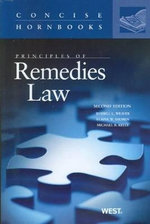 Principles of Remedies Law : A Contemporary Approach - Russell L Weaver