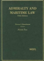 Admiralty and Maritime Law : Hornbooks (Hardcover) - Professor Thomas J Schoenbaum