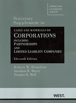 Hamilton, Macey and Moll's Cases and Materials on Corporations Including Partnerships and Limited Liability Companies, 11th, Statutory Supplement - Robert W Hamilton