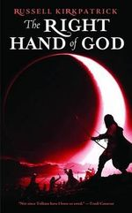 The Right Hand of God : Fire of Heaven Series : Book 2 - Russell Kirkpatrick