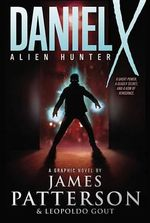 Alien Hunter : Daniel X Series - James Patterson