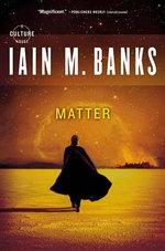 Matter - Iain M Banks