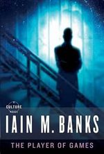 The Player of Games - Iain M Banks