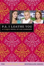 P.S. I Loathe You [With Sticker(s)] - Lisi Harrison