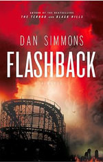 Flashback : A Novel - Dan Simmons