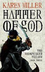 Hammer of God : Godspeaker Trilogy (Paperback) - Karen Miller