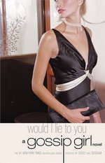Would I Lie to You? : Gossip Girl Novels (Paperback) - Cecily Von Ziegesar