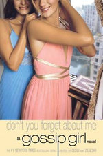 Gossip Girl #11: Don't You Forget About Me : A Gossip Girl Novel - Cecily Von Ziegesar