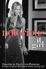 Notorious : It Girl Novels (Paperback) - Cecily Von Ziegesar